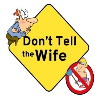 Dont tell your wife